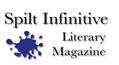 Spilt Infinitive Literary Magazine